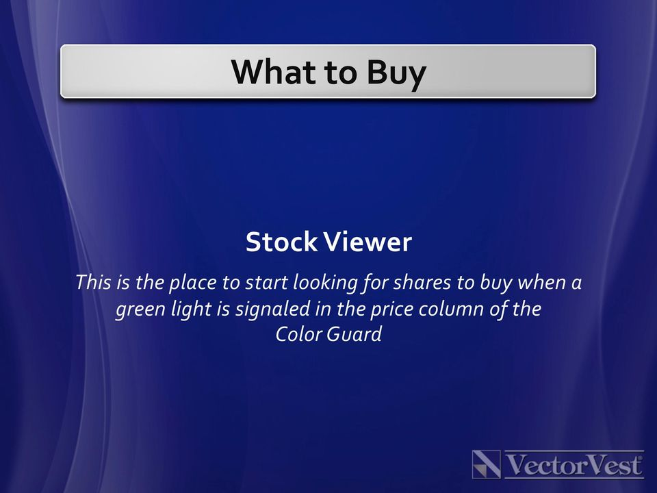 buy when a green light is signaled