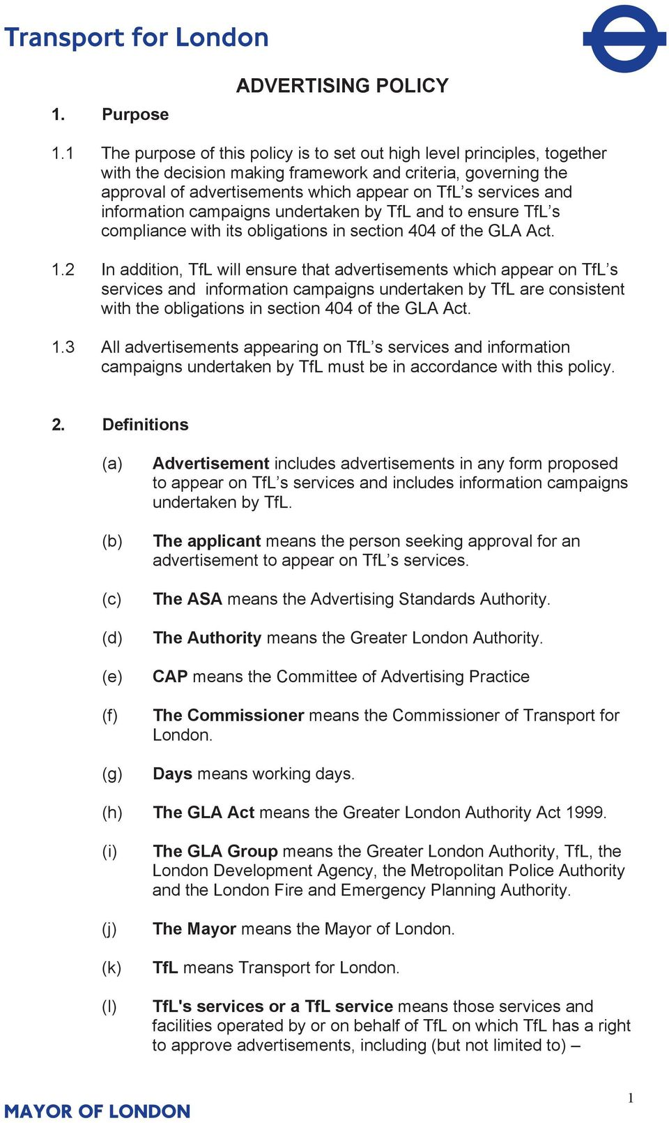 information campaigns undertaken by TfL and to ensure TfL s compliance with its obligations in section 404 of the GLA Act. 1.