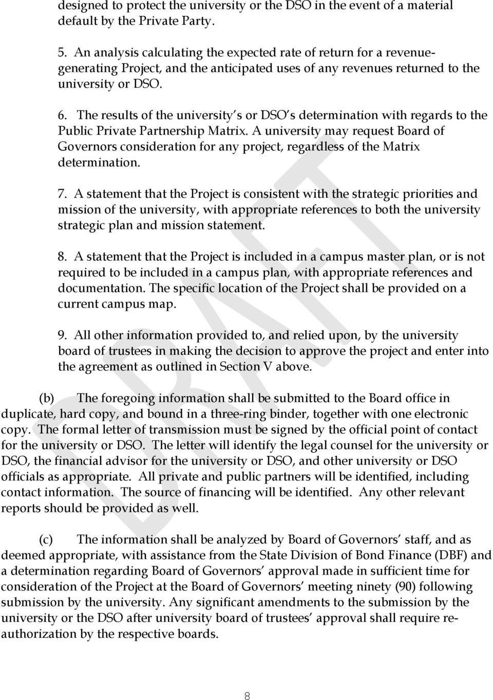 The results of the university s or DSO s determination with regards to the Public Private Partnership Matrix.