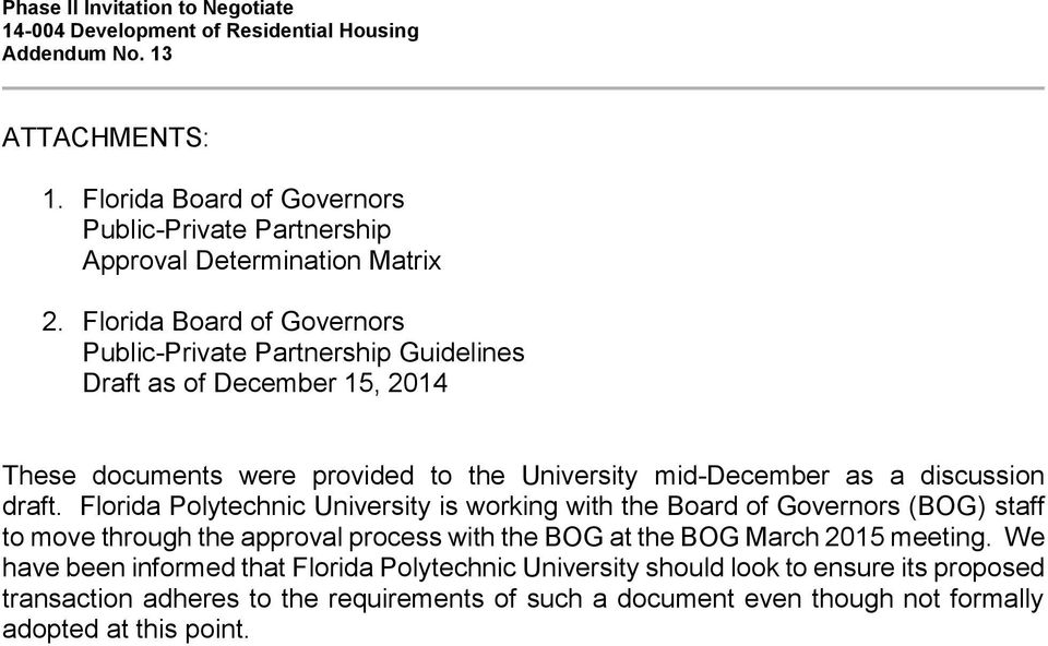 Florida Board of Governors Public-Private Partnership Guidelines Draft as of December 15, 2014 These documents were provided to the University mid-december as a discussion draft.