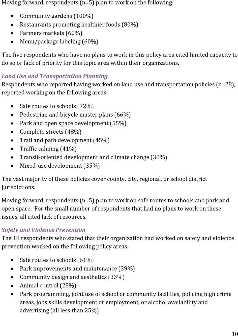 Land Use and Transportation Planning Respondents who reported having worked on land use and transportation policies (n=28), reported working on the following areas: Safe routes to schools (72%)