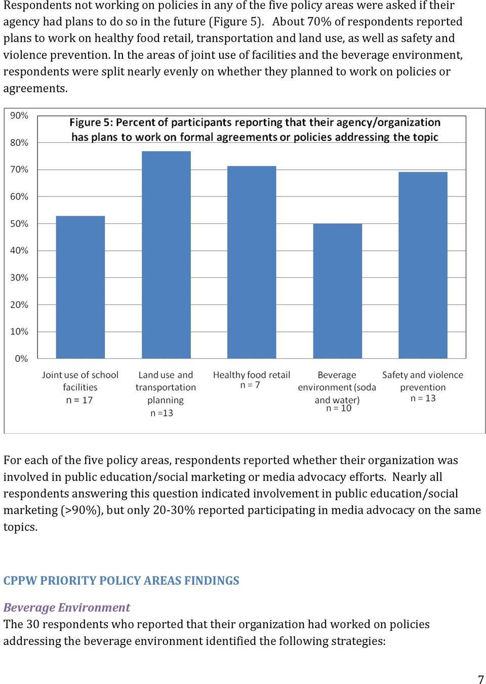 In the areas of joint use of facilities and the beverage environment, respondents were split nearly evenly on whether they planned to work on policies or agreements.
