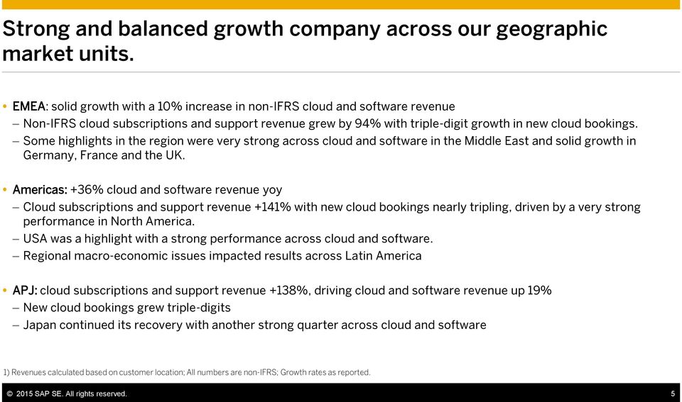 Some highlights in the region were very strong across cloud and software in the Middle East and solid growth in Germany, France and the UK.