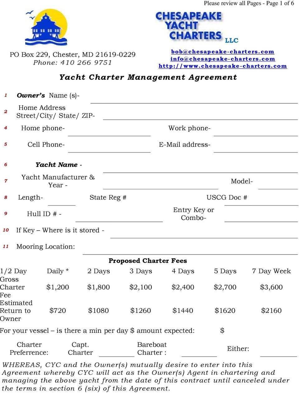 com Yacht Charter Management Agreement 2 Home Address Street/City/ State/ ZIP- 4 Home phone- Work phone- 5 Cell Phone- E-Mail address- 6 Yacht Name - 7 Yacht Manufacturer & Year - Model- 8 Length-