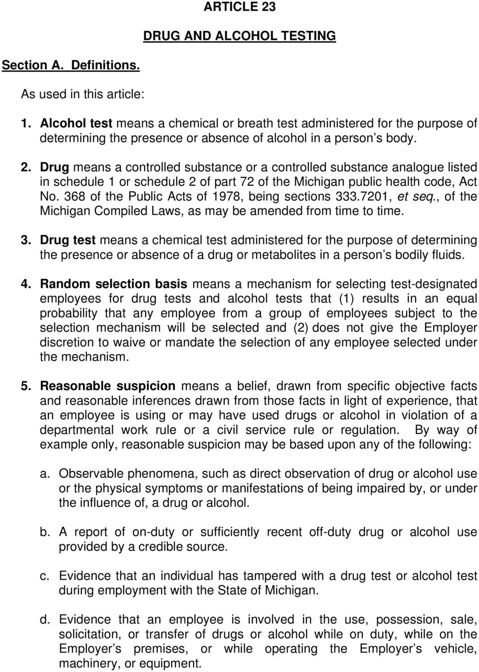 Drug means a controlled substance or a controlled substance analogue listed in schedule 1 or schedule 2 of part 72 of the Michigan public health code, Act No.