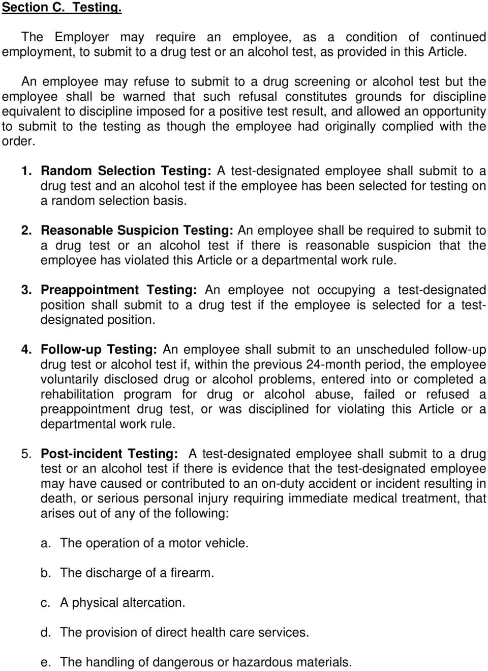 positive test result, and allowed an opportunity to submit to the testing as though the employee had originally complied with the order. 1.