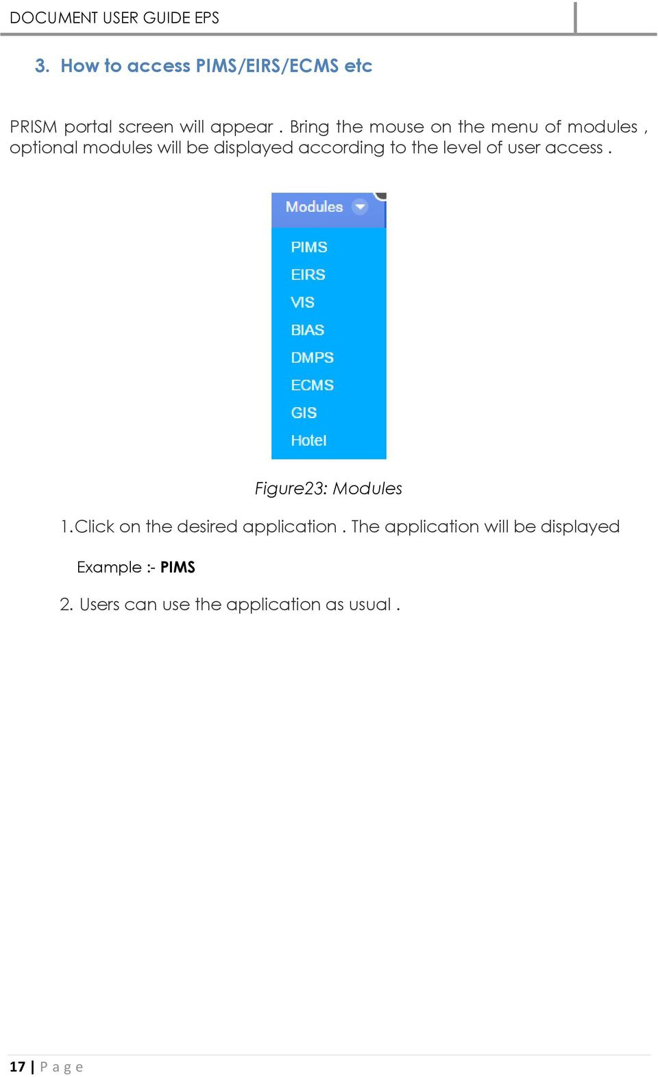 to the level of user access. Figure23: Modules 1. Click on the desired application.