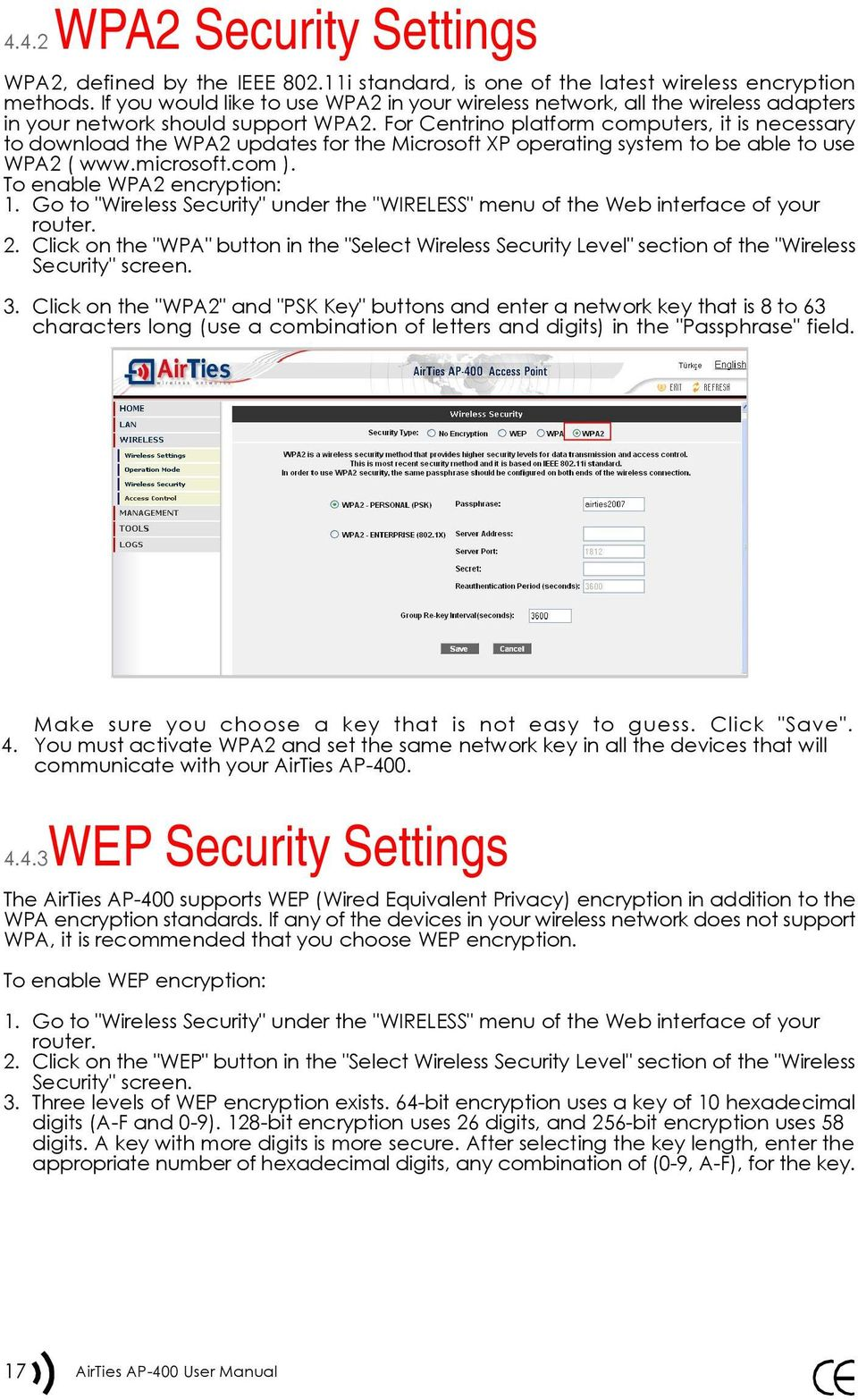 For Centrino platform computers, it is necessary to download the WPA2 updates for the Microsoft XP operating system to be able to use WPA2 ( www.microsoft.com ). To enable WPA2 encryption: 1.