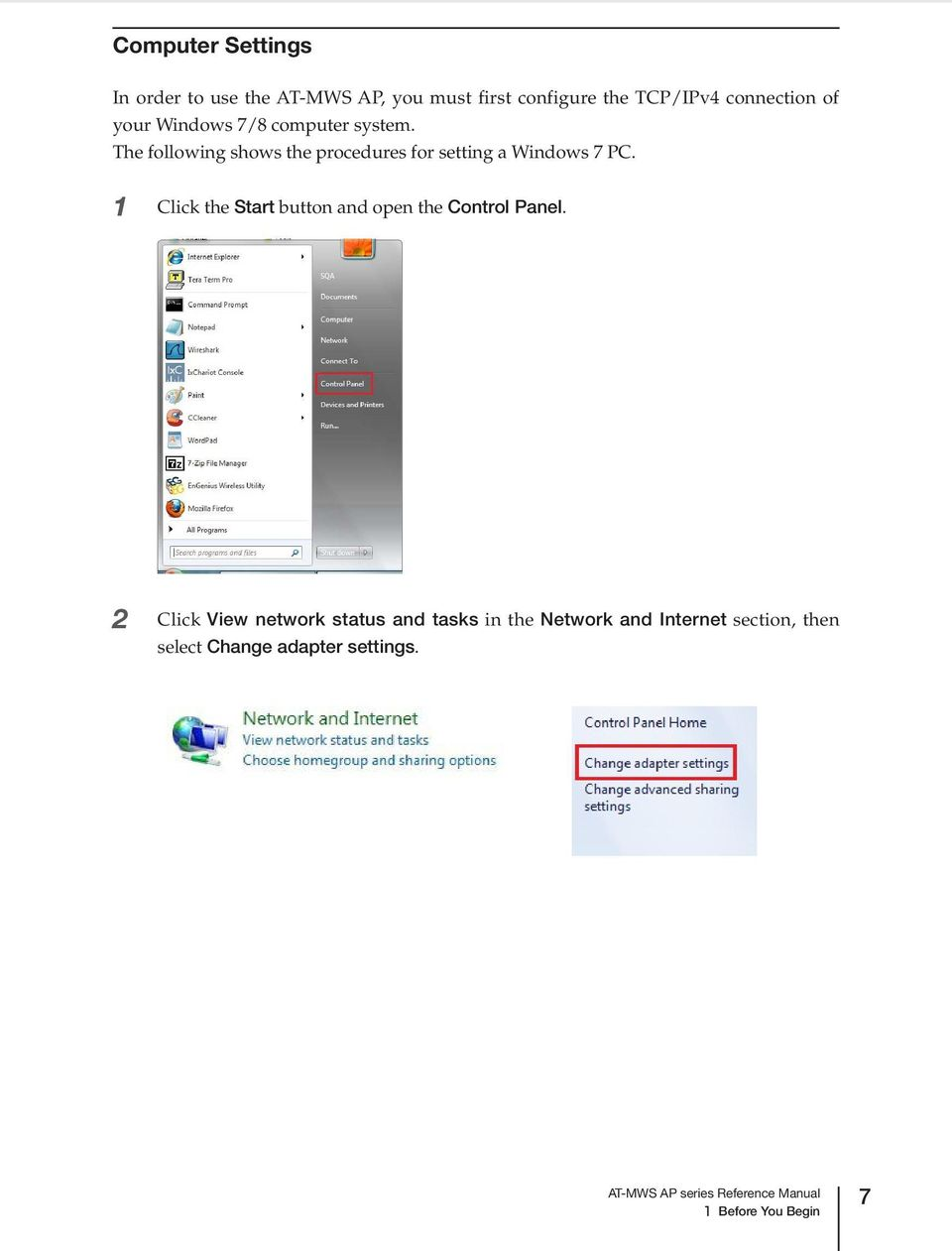 The following shows the procedures for setting a Windows 7 PC.