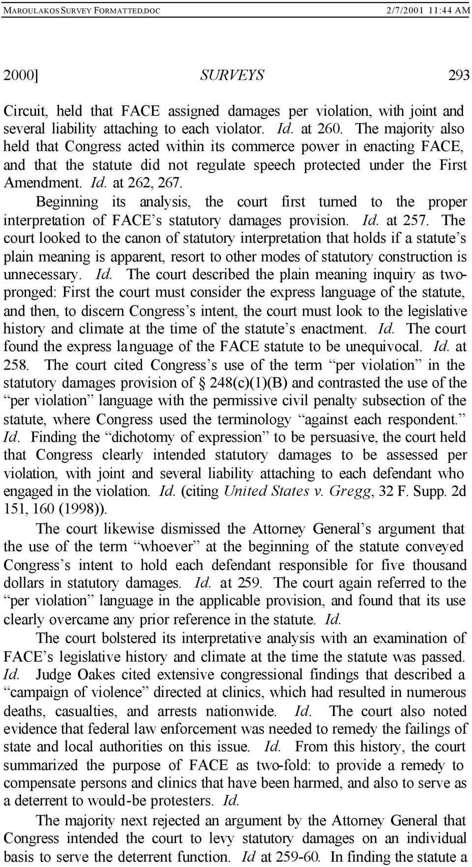 Beginning its analysis, the court first turned to the proper interpretation of FACE s statutory damages provision. Id. at 257.