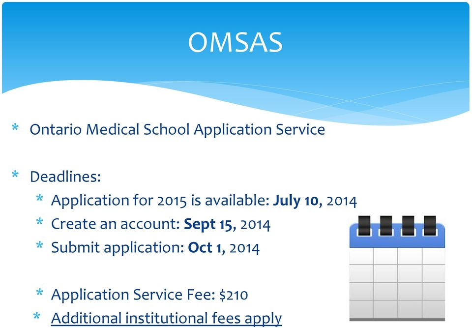 account: Sept 15, 2014 * Submit application: Oct 1, 2014 *