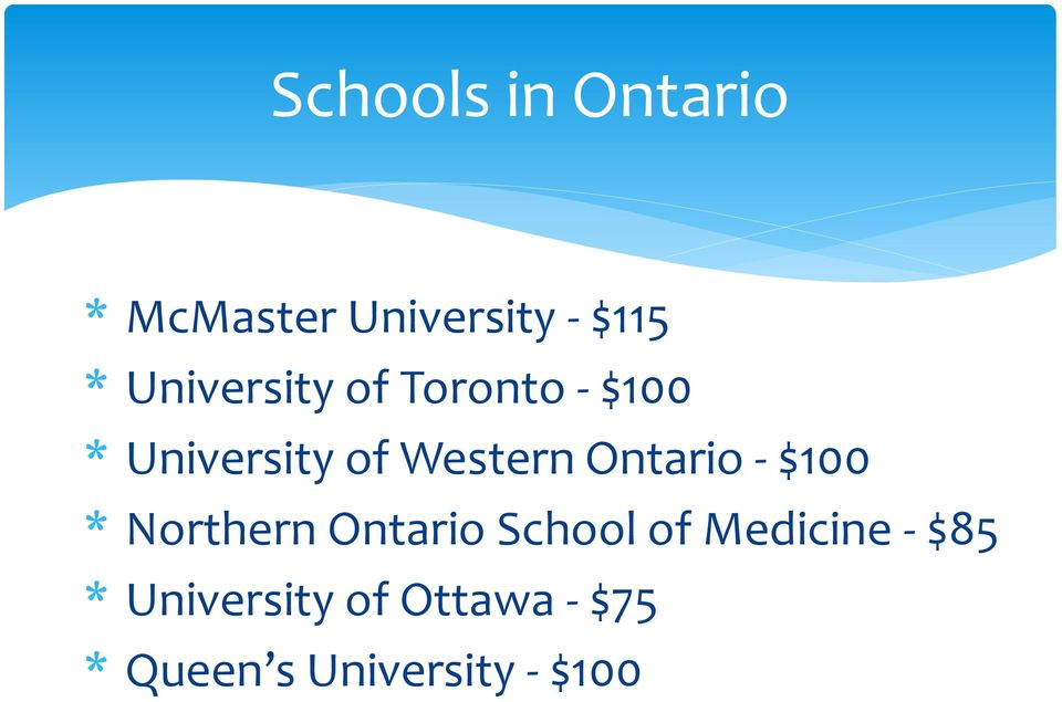 Ontario - $100 * Northern Ontario School of Medicine -