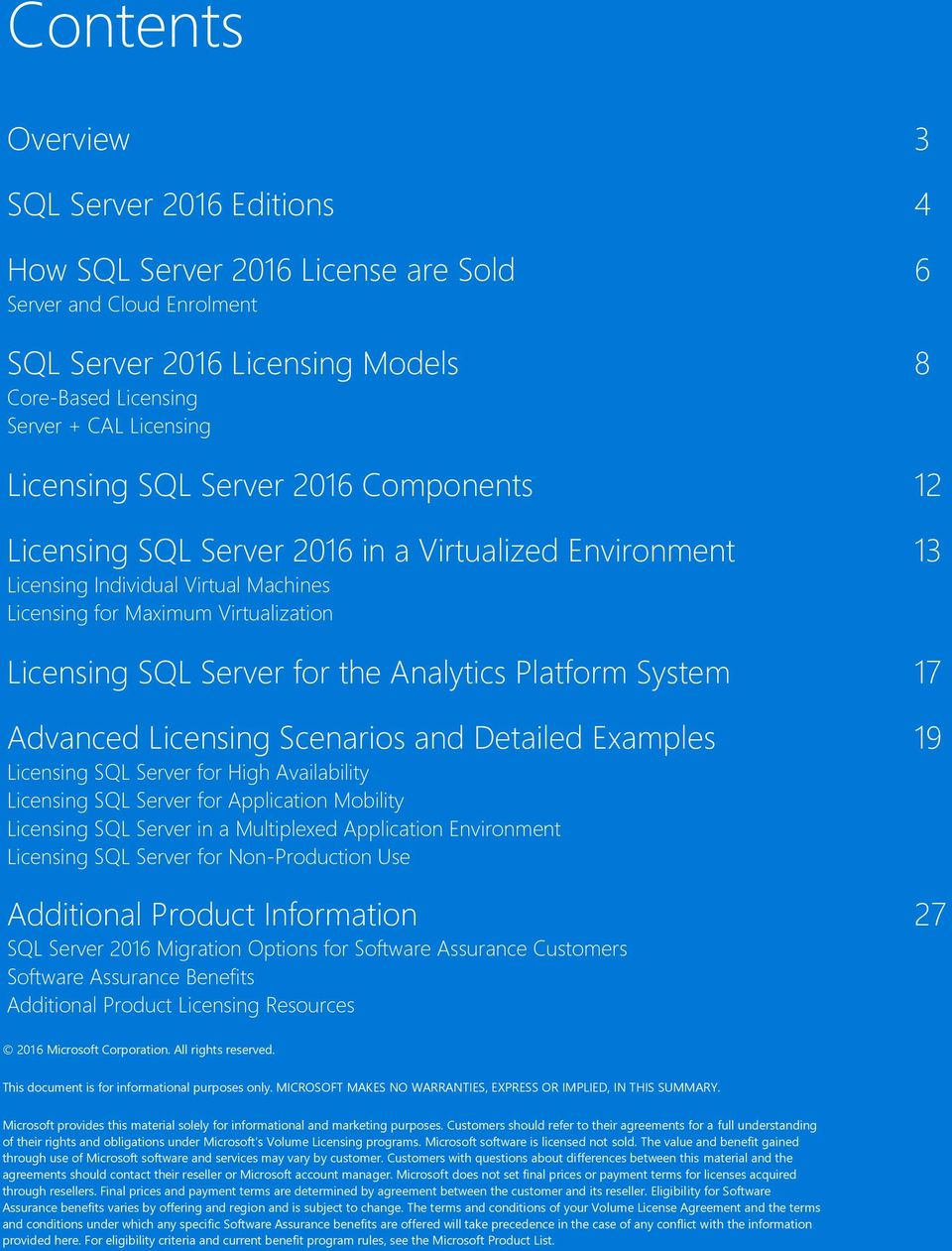 the Analytics Platform System 17 Advanced Licensing Scenarios and Detailed Examples 19 Licensing SQL Server for High Availability Licensing SQL Server for Application Mobility Licensing SQL Server in