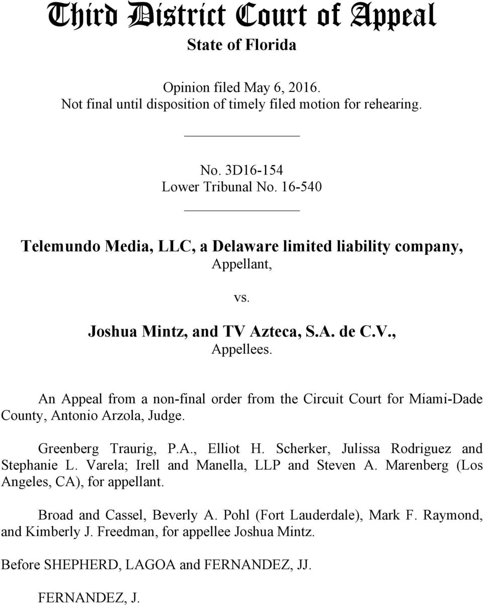 An Appeal from a non-final order from the Circuit Court for Miami-Dade County, Antonio Arzola, Judge. Greenberg Traurig, P.A., Elliot H. Scherker, Julissa Rodriguez and Stephanie L.