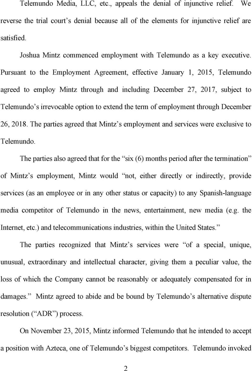 Pursuant to the Employment Agreement, effective January 1, 2015, Telemundo agreed to employ Mintz through and including December 27, 2017, subject to Telemundo s irrevocable option to extend the term