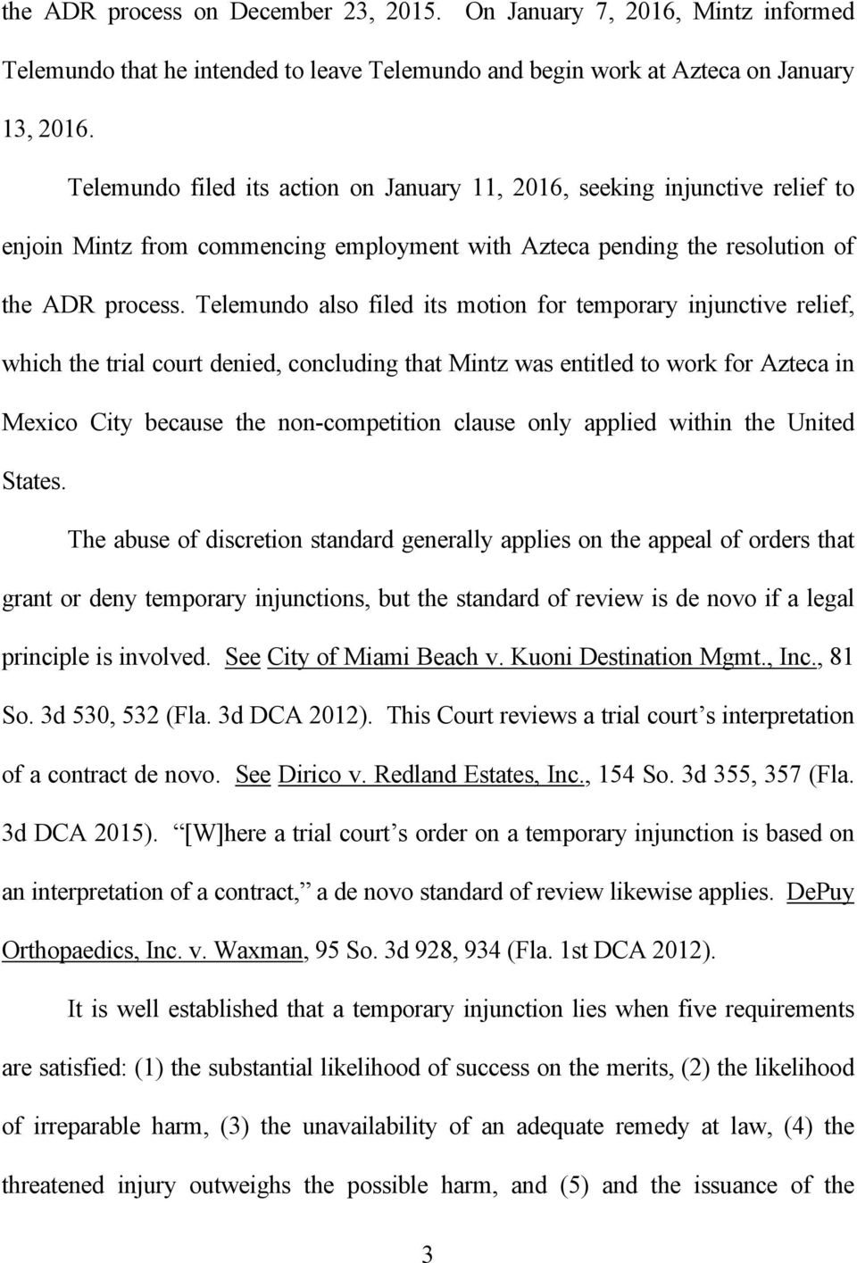Telemundo also filed its motion for temporary injunctive relief, which the trial court denied, concluding that Mintz was entitled to work for Azteca in Mexico City because the non-competition clause