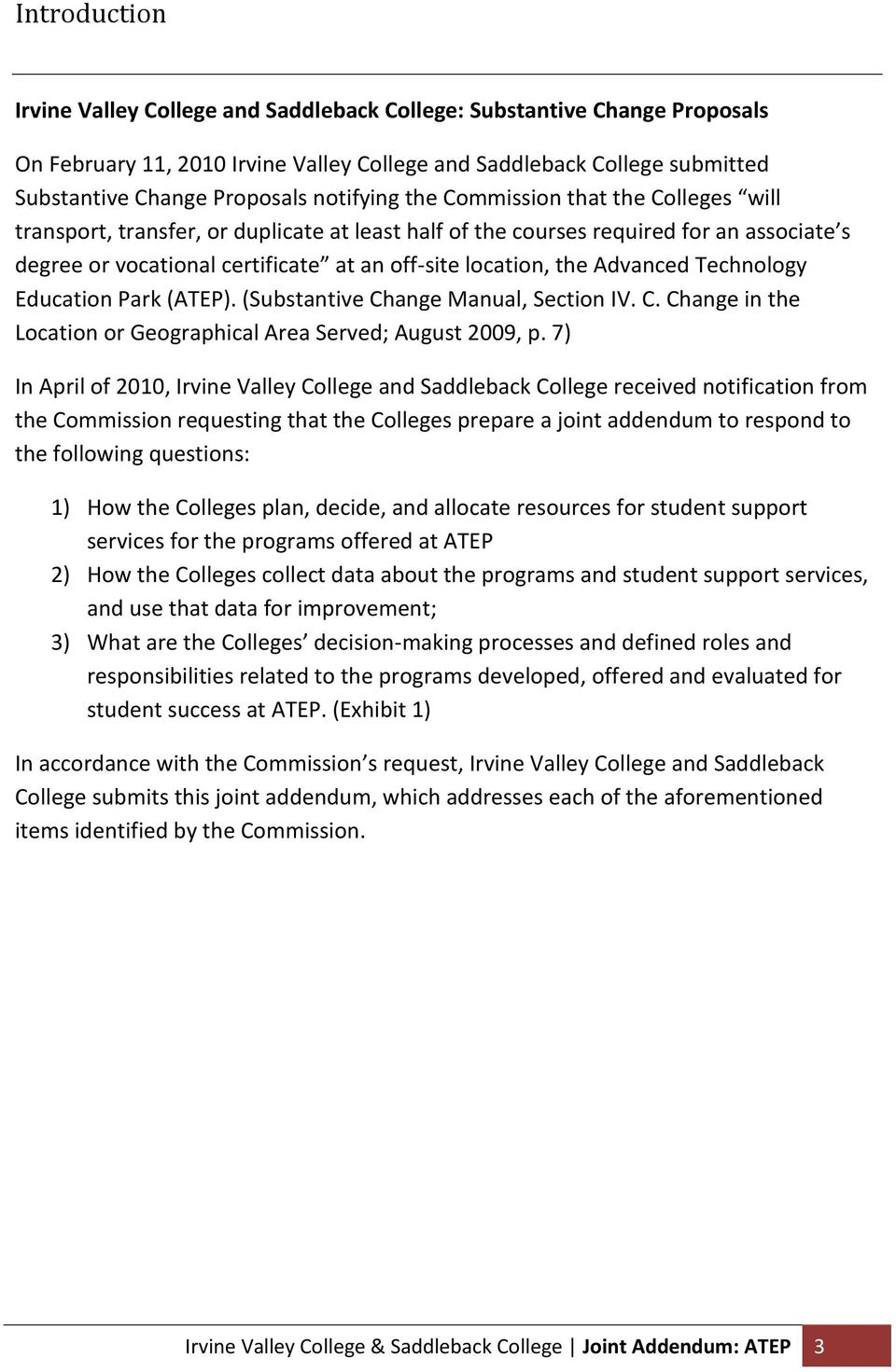the Advanced Technology Education Park (ATEP). (Substantive Change Manual, Section IV. C. Change in the Location or Geographical Area Served; August 2009, p.