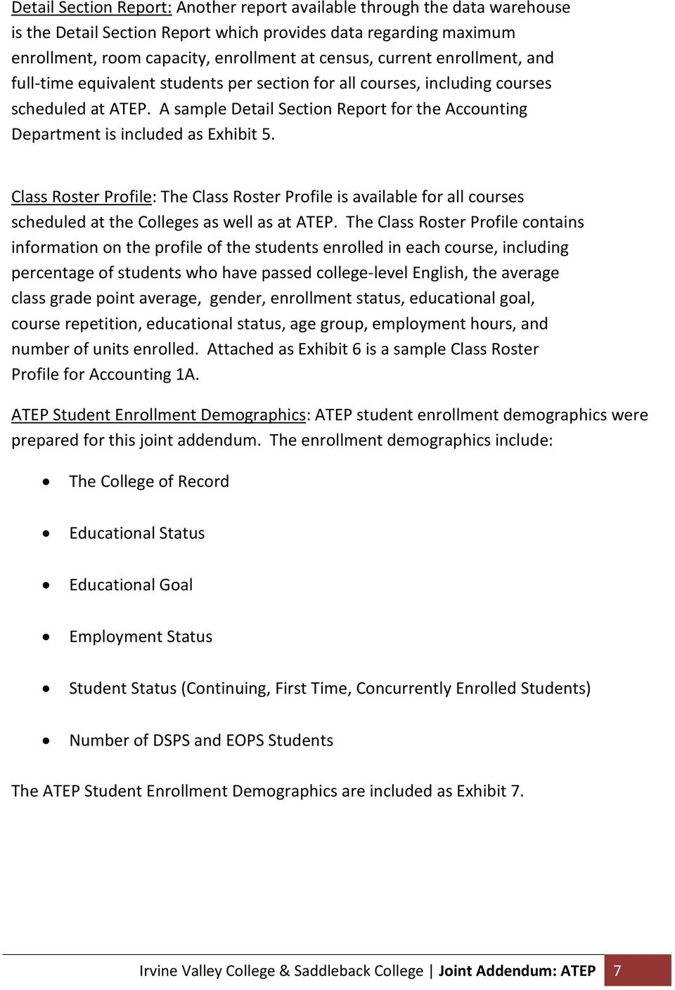 Class Roster Profile: The Class Roster Profile is available for all courses scheduled at the Colleges as well as at ATEP.