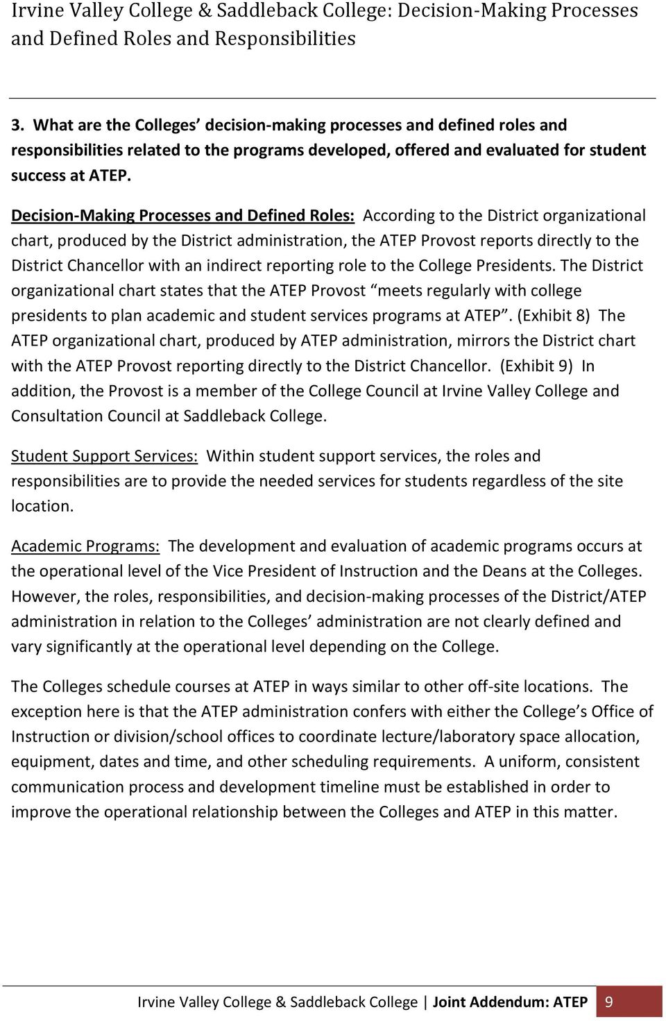 Decision-Making Processes and Defined Roles: According to the District organizational chart, produced by the District administration, the ATEP Provost reports directly to the District Chancellor with