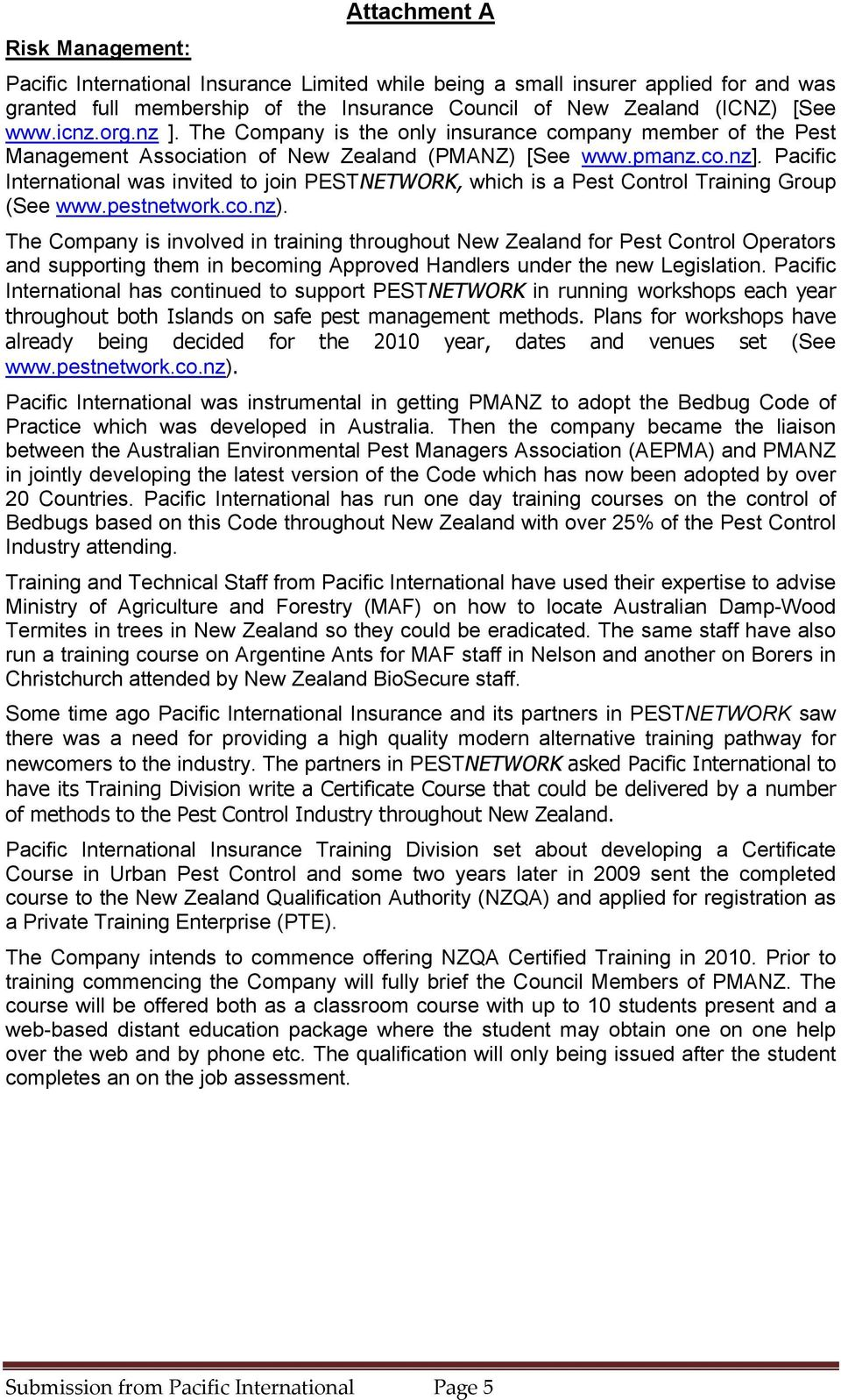 Pacific International was invited to join PESTNETWORK, which is a Pest Control Training Group (See www.pestnetwork.co.nz).