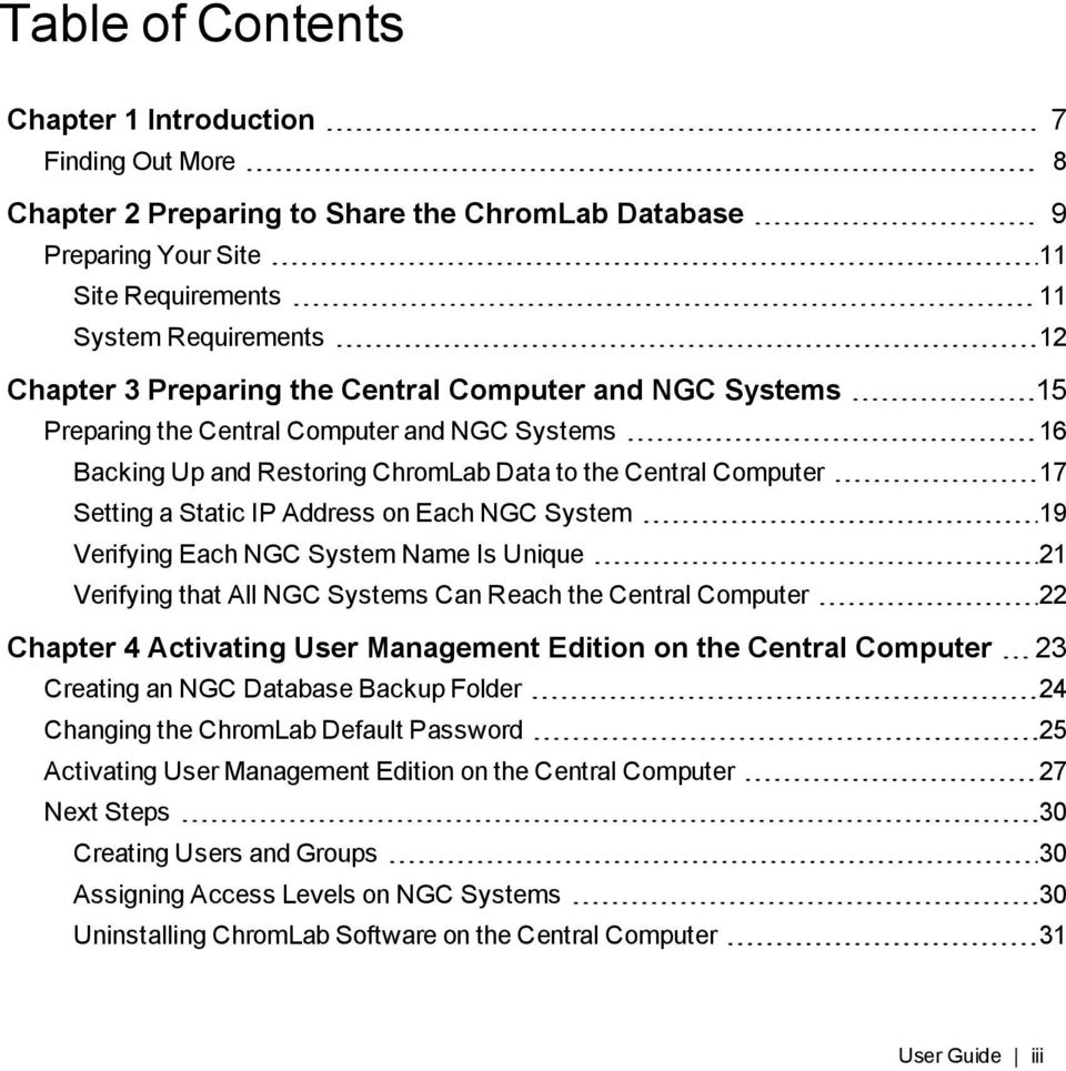 Each NGC System 19 Verifying Each NGC System Name Is Unique 21 Verifying that All NGC Systems Can Reach the Central Computer 22 Chapter 4 Activating User Management Edition on the Central Computer 23