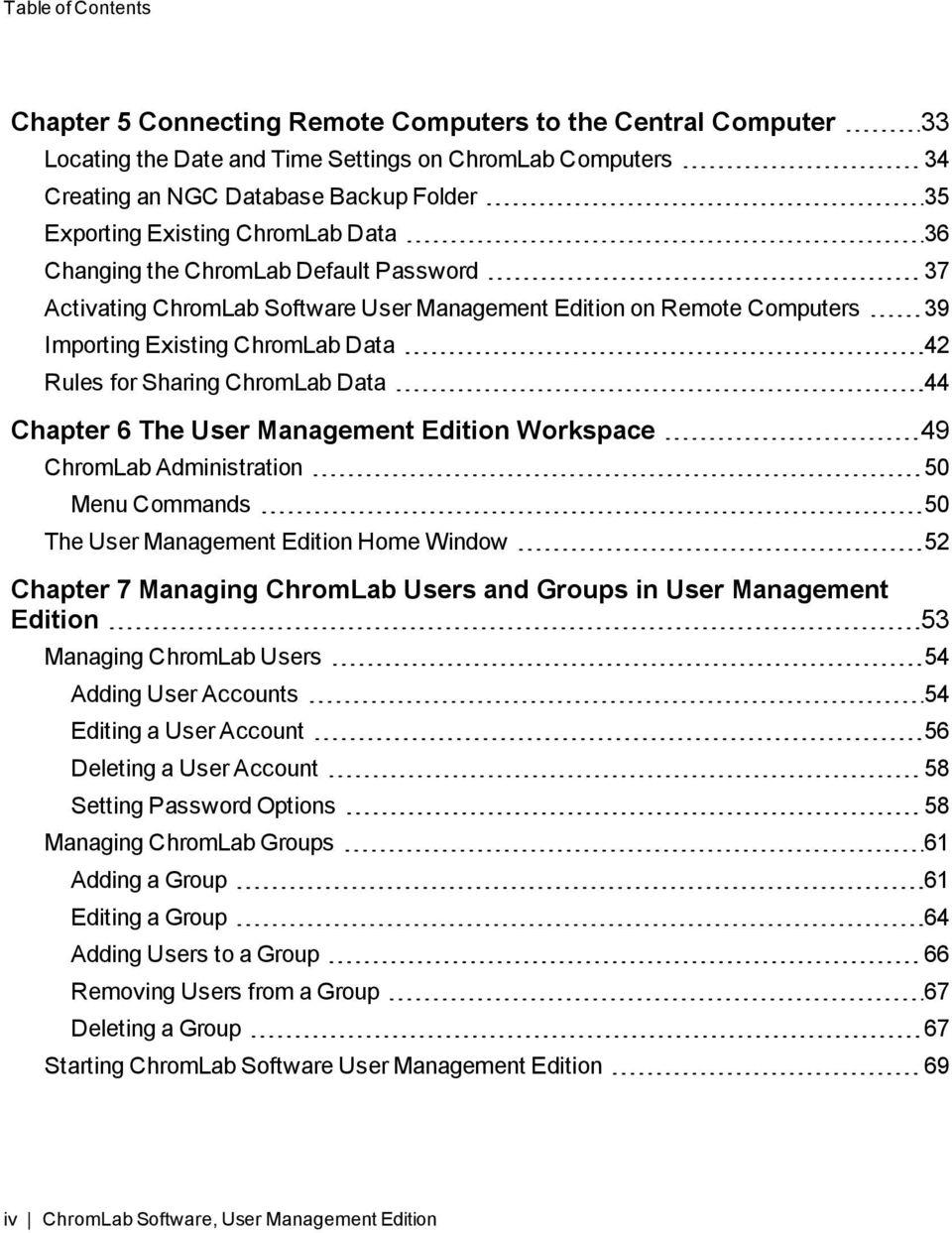 ChromLab Data 44 Chapter 6 The User Management Edition Workspace 49 ChromLab Administration 50 Menu Commands 50 The User Management Edition Home Window 52 Chapter 7 Managing ChromLab Users and Groups