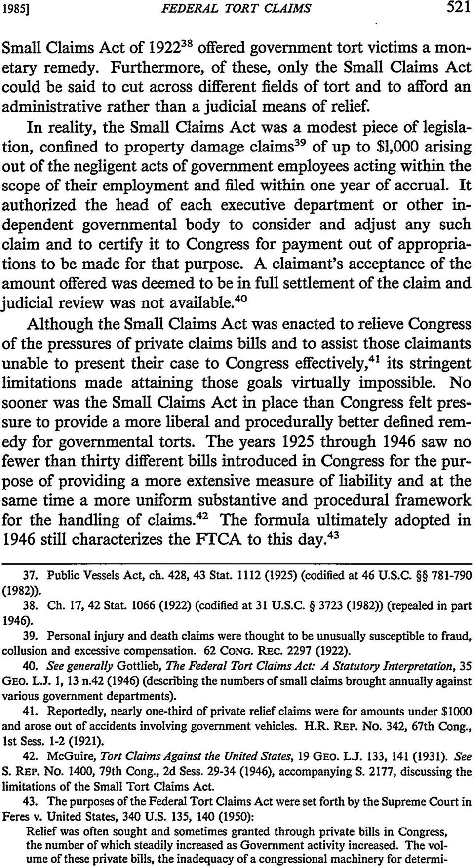 """federal tort claims act of 1946 In 1946, the federal government enacted the federal tort claims act (ftca), the most important piece of legislation affecting government immunity under the ftca, the federal government can only be sued """"for injury or loss of property, or personal injury or death caused by the negligent or wrongful act or."""