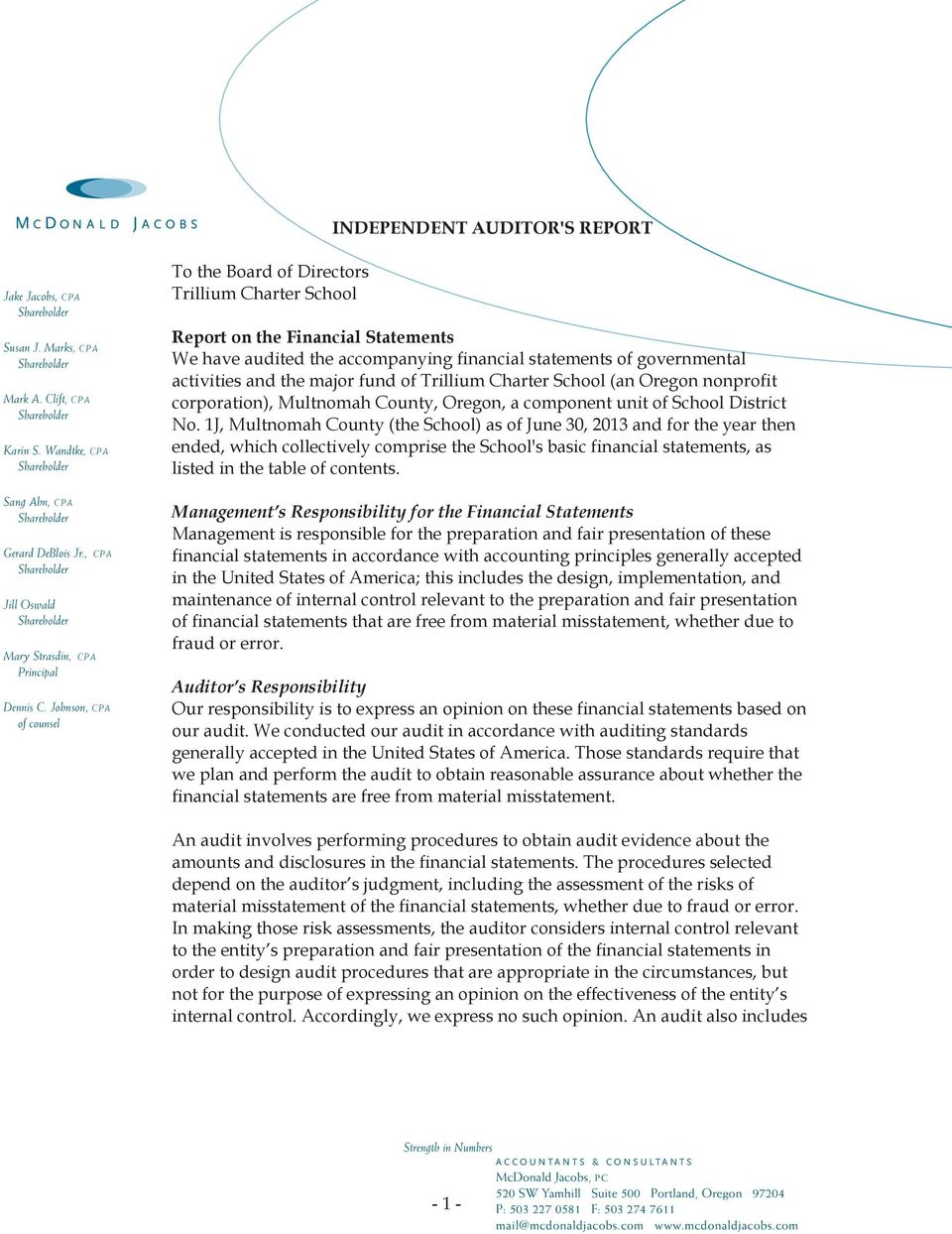 Johnson, CPA of counsel To the Board of Directors Trillium Charter School Report on the Financial Statements We have audited the accompanying financial statements of governmental activities and the