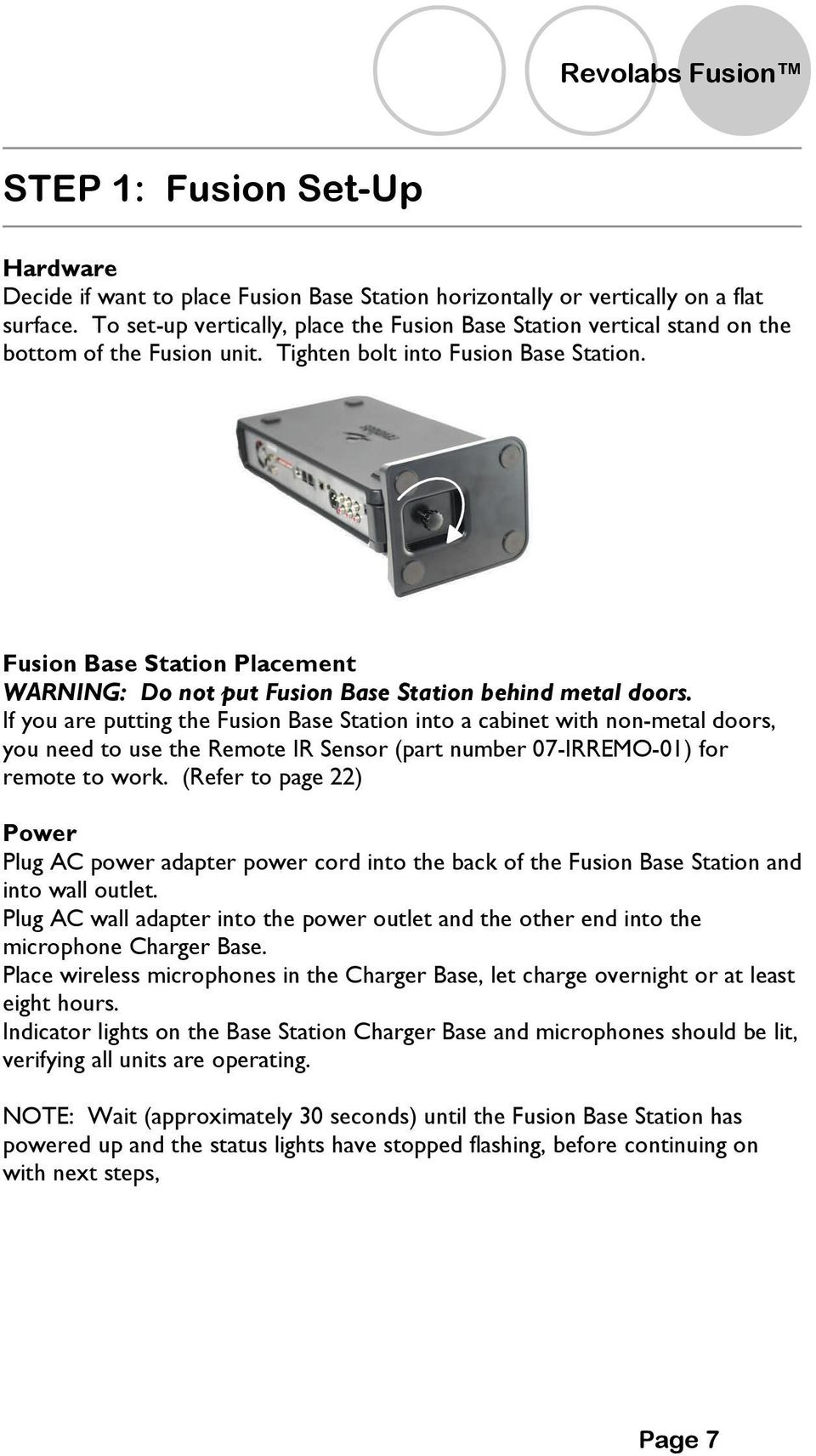 Fusion Base Station Placement WARNING: Do not put Fusion Base Station behind metal doors.