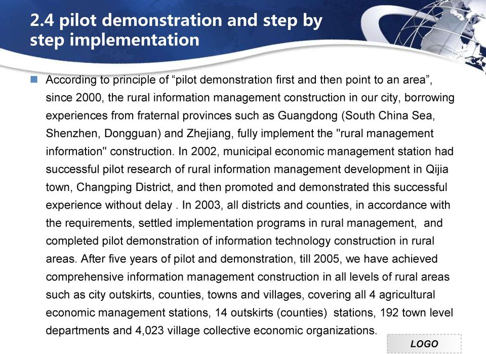 In 2002, municipal economic management station had successful pilot research of rural information management development in Qijia town, Changping District, and then promoted and demonstrated this