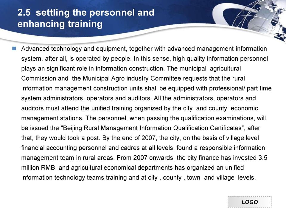 The municipal agricultural Commission and the Municipal Agro industry Committee requests that the rural information management construction units shall be equipped with professional/ part time system