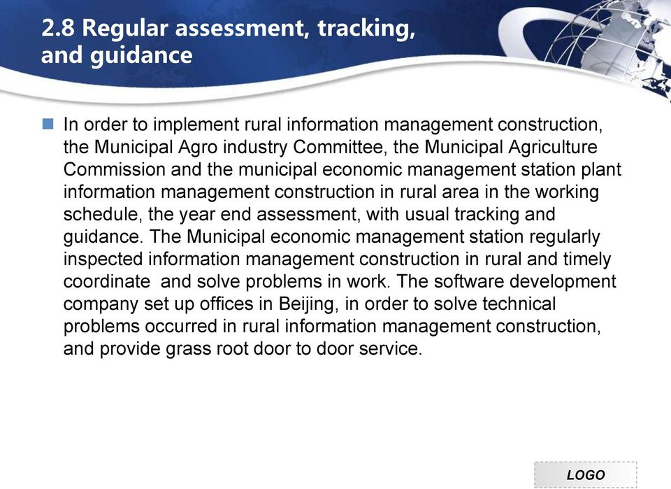 tracking and guidance. The Municipal economic management station regularly inspected information management construction in rural and timely coordinate and solve problems in work.