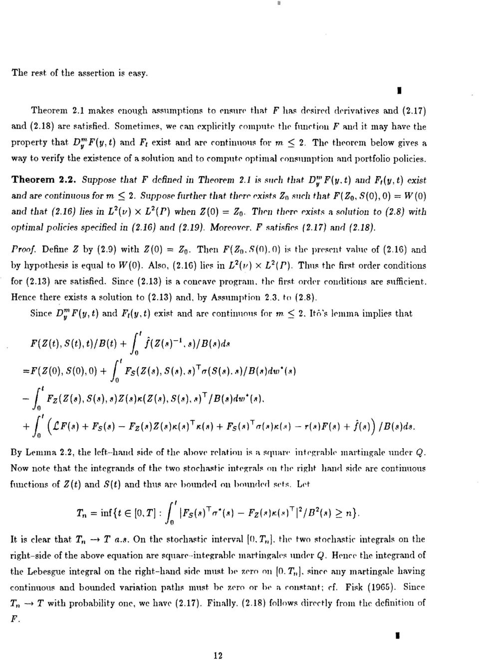 The theorem below gives a way to verify the existence of a solution and to compute optimal consmlinltion and )ortfolio policies. Theorem 2.2. Suppose that F defined in Theorem 2.