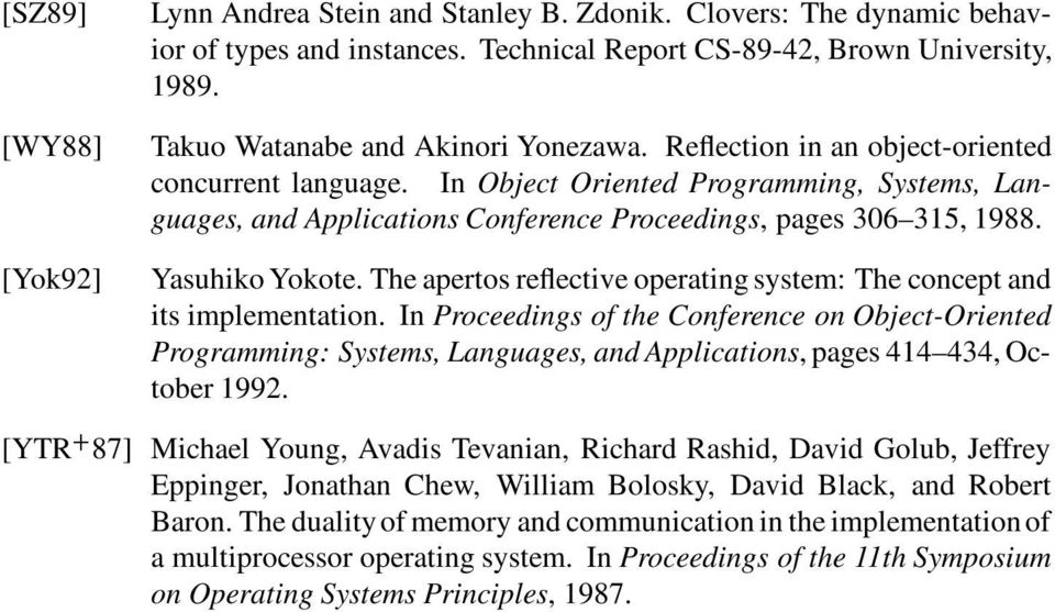 In Object Oriented Programming, Systems, Languages, and Applications Conference Proceedings, pages 306 315, 1988. Yasuhiko Yokote.