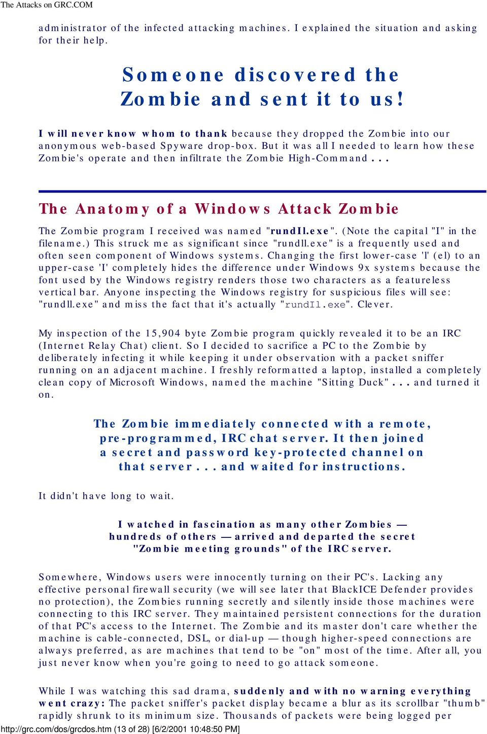 "But it was all I needed to learn how these Zombie's operate and then infiltrate the Zombie High-Command... The Anatomy of a Windows Attack Zombie The Zombie program I received was named ""rundil.exe""."