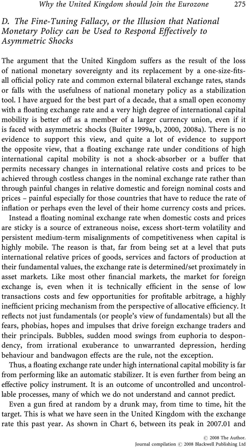of national monetary sovereignty and its replacement by a one-size-fitsall official policy rate and common external bilateral exchange rates, stands or falls with the usefulness of national monetary