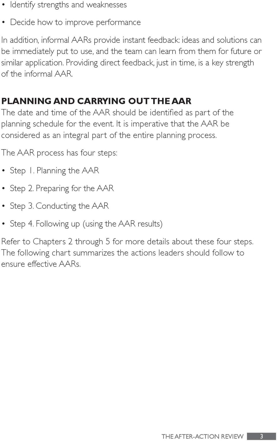 PLANNING AND CARRYING OUT THE AAR The date and time of the AAR should be identified as par t of the planning schedule for the event.