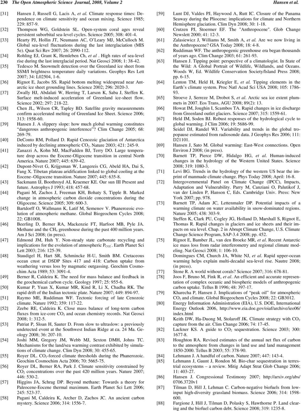 [33] Hearty PJ, Hollin JT, Neumann AC, O Leary MJ, McCulloch M. Global sea-level fluctuations during the last interglaciation (MIS 5e). Quat Sci Rev 27; 26: 29-112.