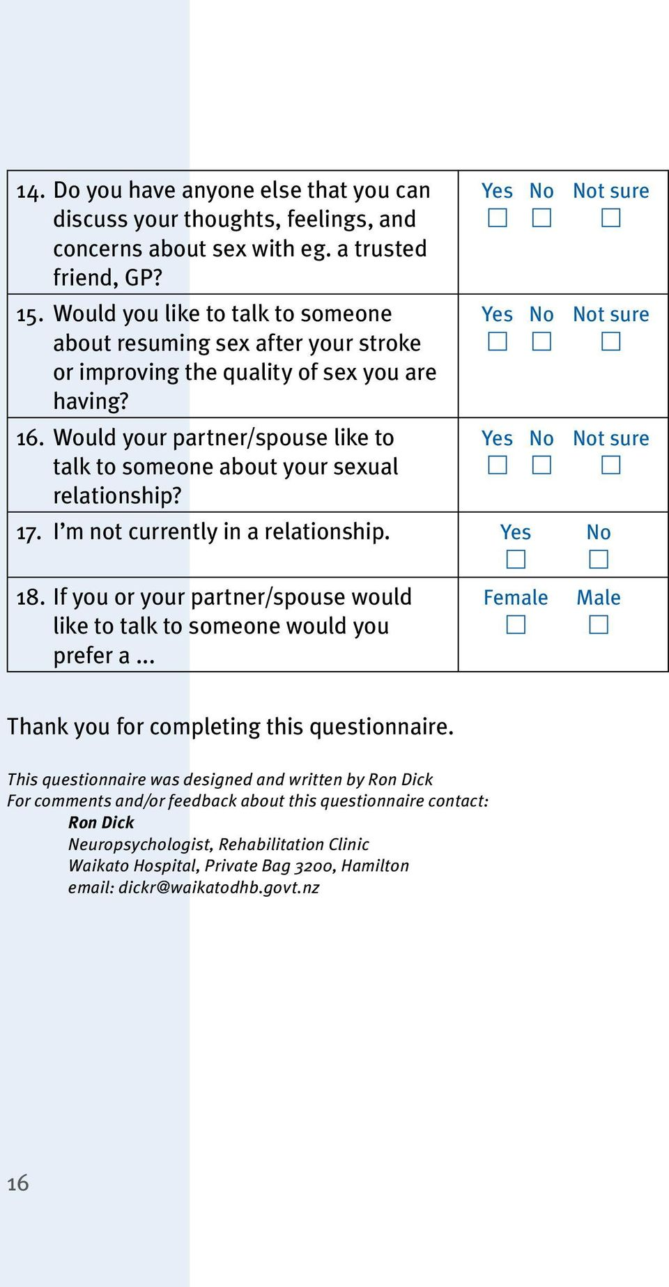 Would your partner/spouse like to talk to someone about your sexual relationship? Yes No Not sure Yes No Not sure Yes No Not sure 17. I m not currently in a relationship. Yes No 18.