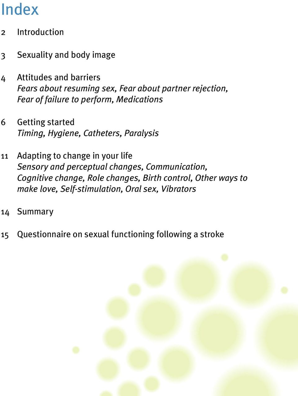 change in your life Sensory and perceptual changes, Communication, Cognitive change, Role changes, Birth control, Other