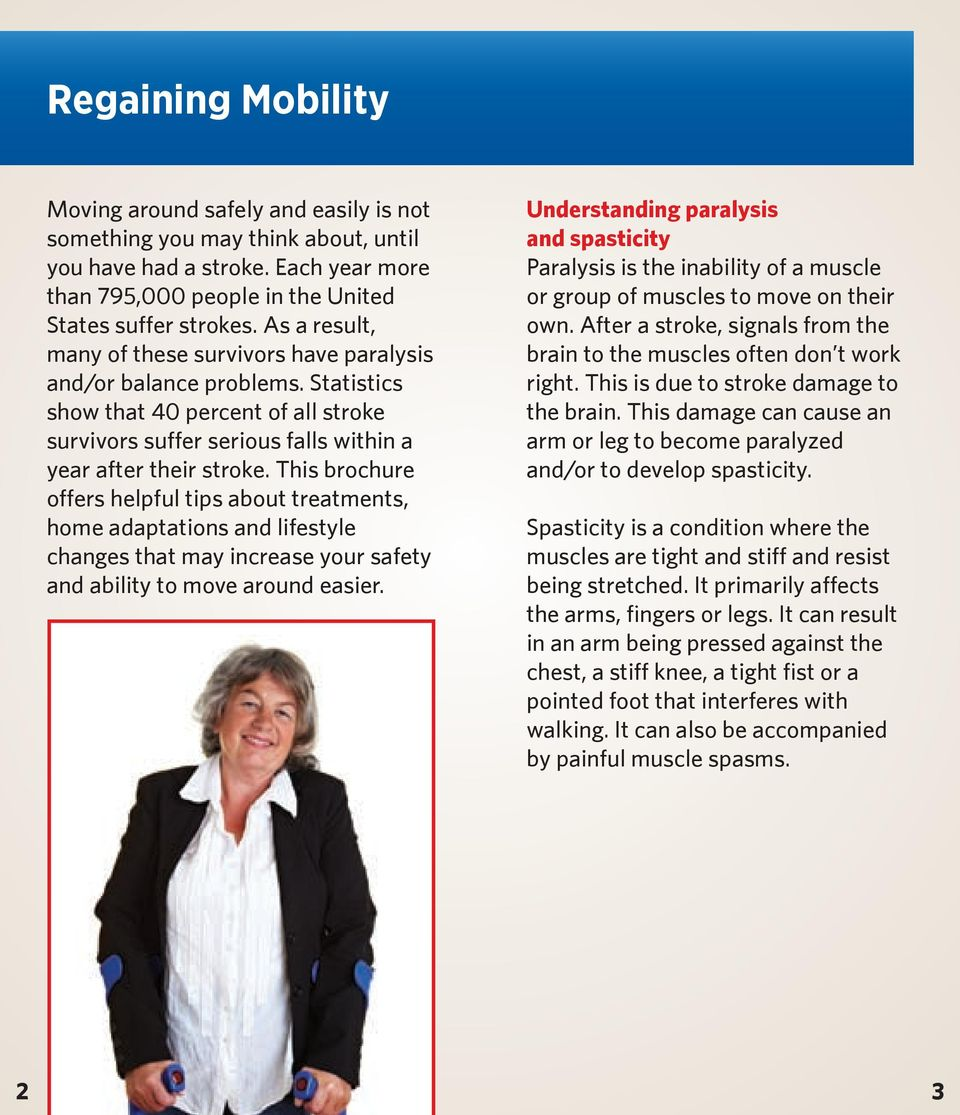 This brochure offers helpful tips about treatments, home adaptations and lifestyle changes that may increase your safety and ability to move around easier.