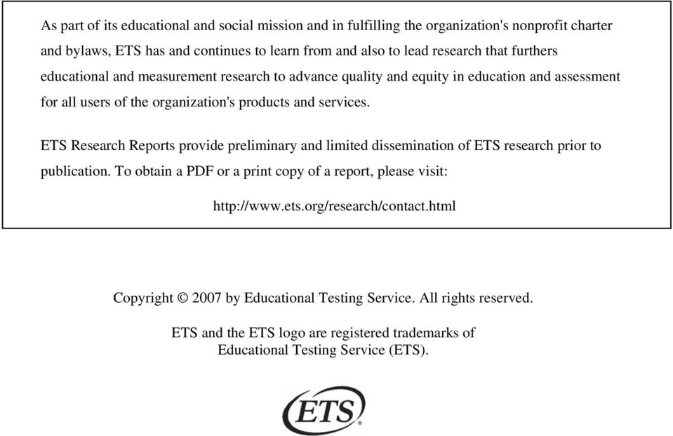 ETS Research Reports provide preliminary and limited dissemination of ETS research prior to publication. To obtain a PDF or a print copy of a report, please visit: http://www.