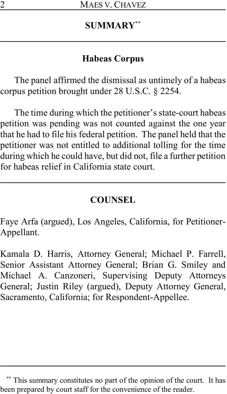 The panel held that the petitioner was not entitled to additional tolling for the time during which he could have, but did not, file a further petition for habeas relief in California state court.