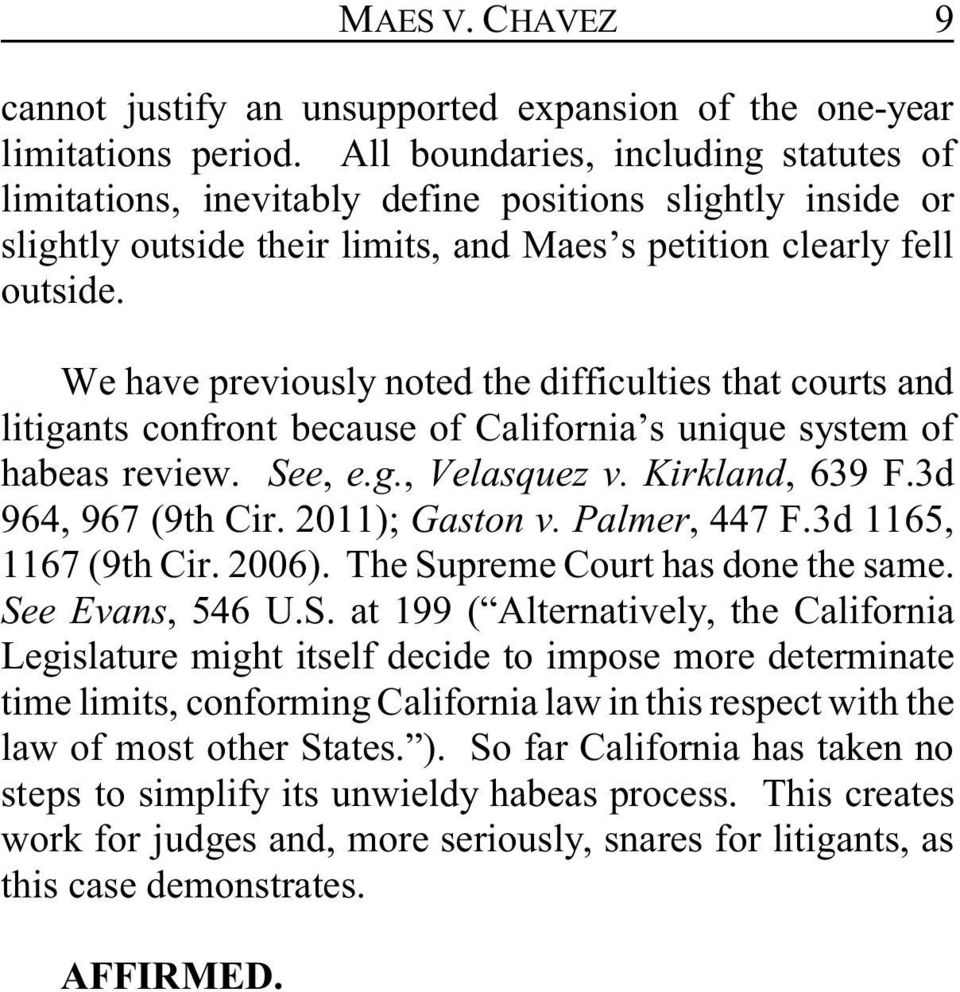 We have previously noted the difficulties that courts and litigants confront because of California s unique system of habeas review. See, e.g., Velasquez v. Kirkland, 639 F.3d 964, 967 (9th Cir.