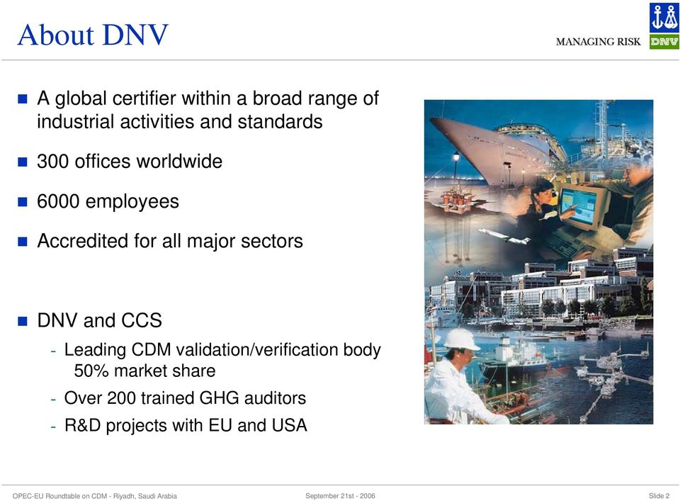 sectors DNV and CCS - Leading CDM validation/verification body 50% market