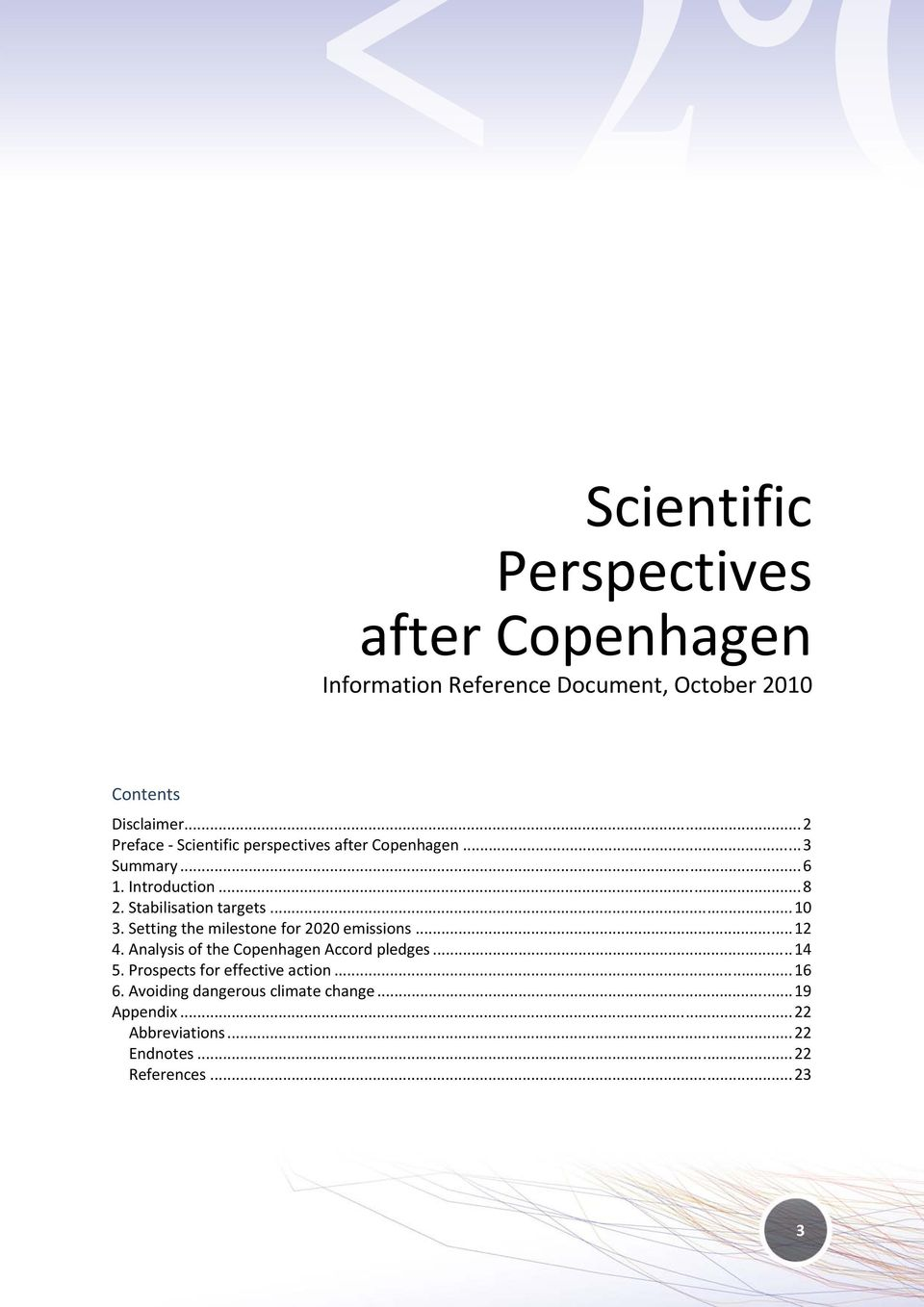 .. 10 3. Setting the milestone for 2020 emissions... 12 4. Analysis of the Copenhagen Accord pledges... 14 5.