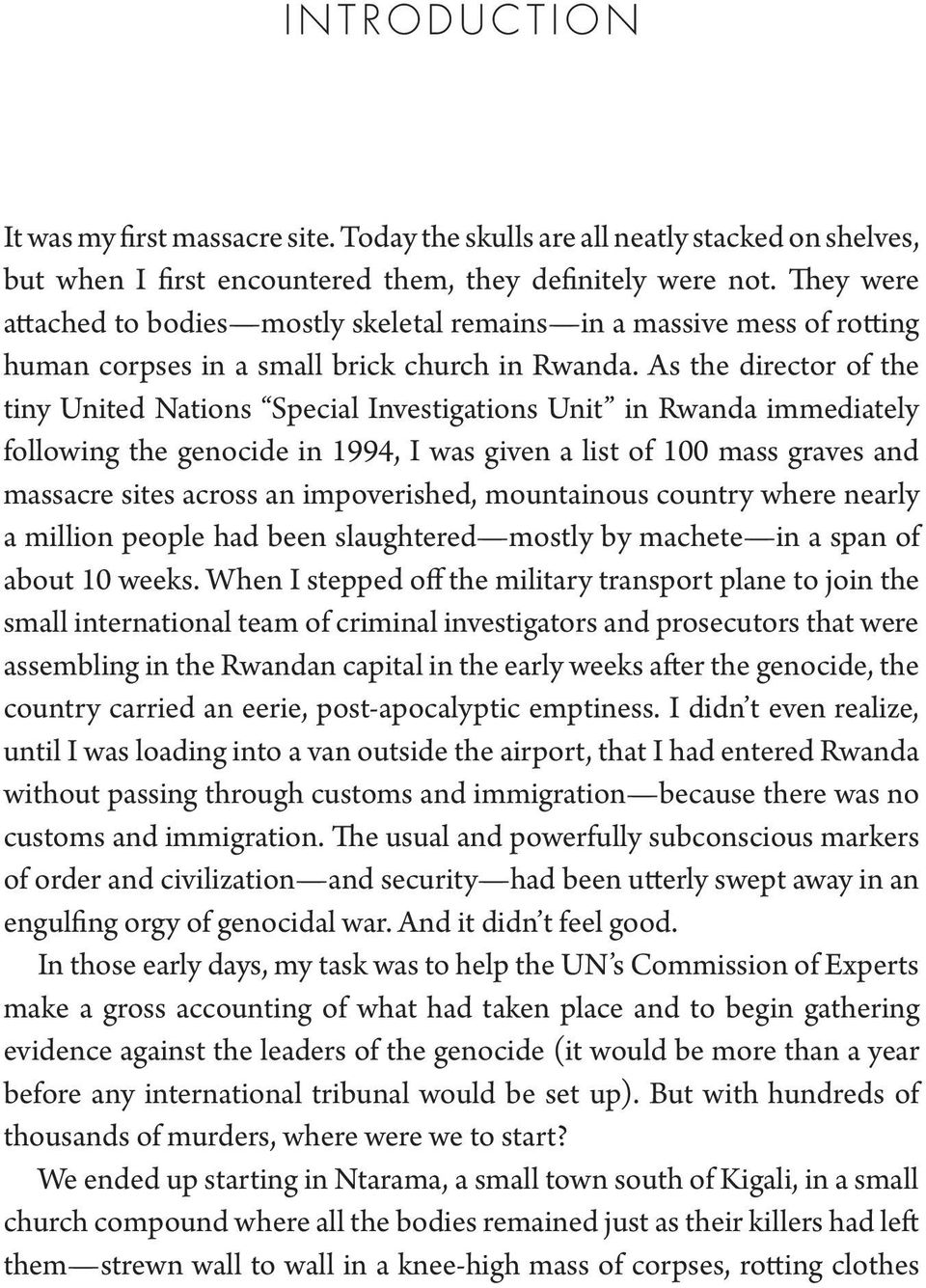 As the director of the tiny United Nations Special Investigations Unit in Rwanda immediately following the genocide in 1994, I was given a list of 100 mass graves and massacre sites across an