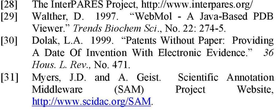 Patents Without Paper: Providing A Date Of Invention With Electronic Evidence. 36 Hous. L. Rev.