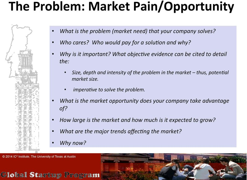 What objec6ve evidence can be cited to detail the: Size, depth and intensity of the problem in the market thus, poten6al market