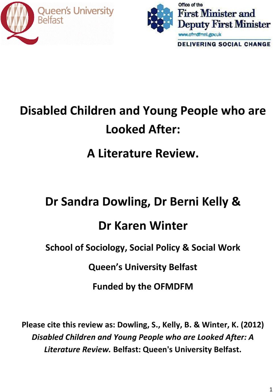 Queen s University Belfast Funded by the OFMDFM Please cite this review as: Dowling, S., Kelly, B.